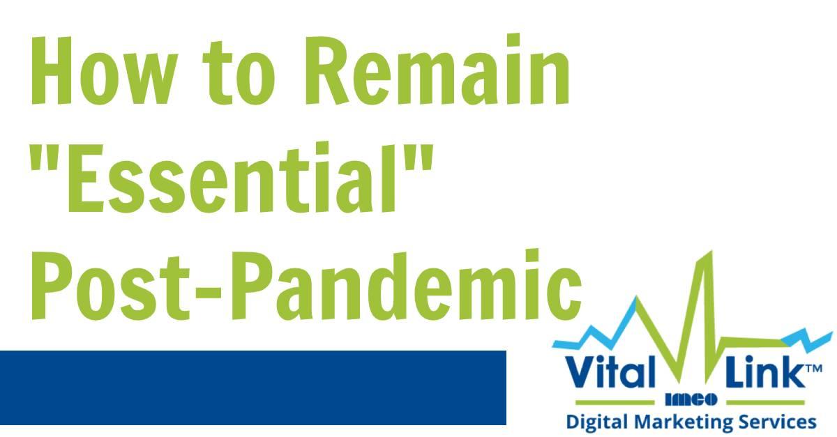 Essential Post-Pandemic